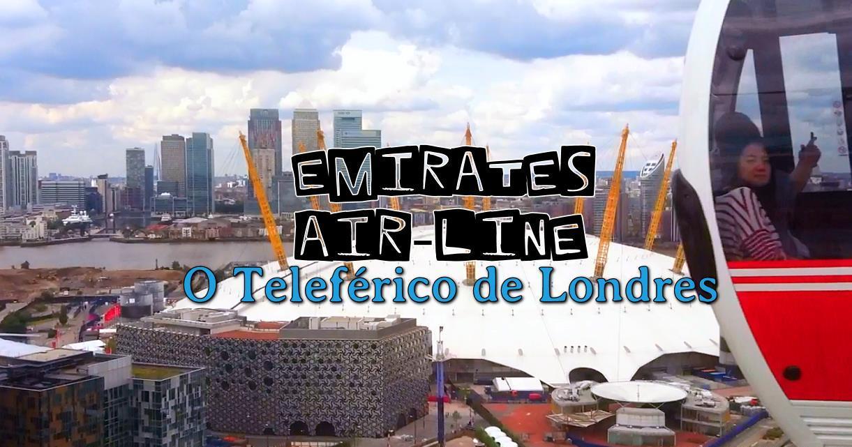 Emirates Air-Line o Teleférico de Londres