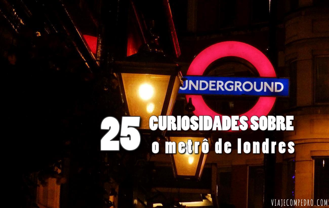 Curiosidades sobre o Metrô de Londres