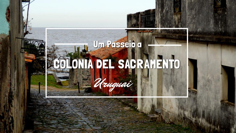 Um Passeio a Colonia del Sacramento Uruguai