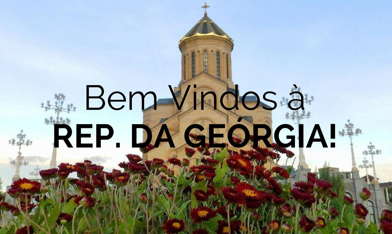 Bem Vindos à República da Geórgia!