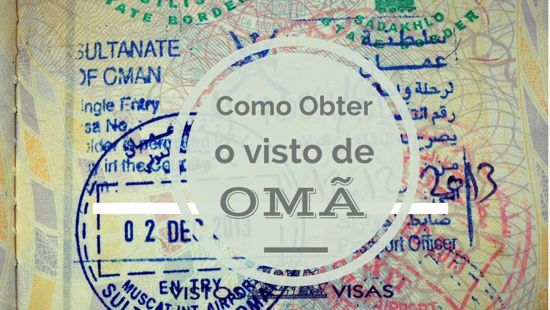Como Adquirir o Visto de Omã