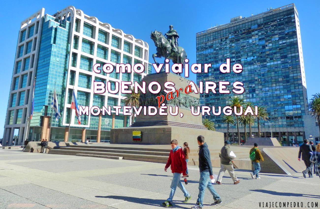 Como viajar de Buenos Aires para Montevideu, Uruguai