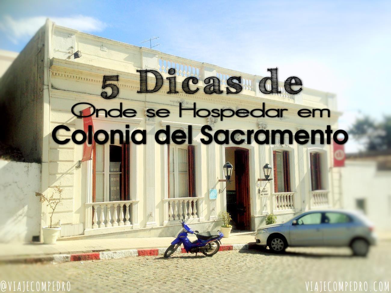 Onde se Hospedar em Colonia del Sacramento, Uruguai