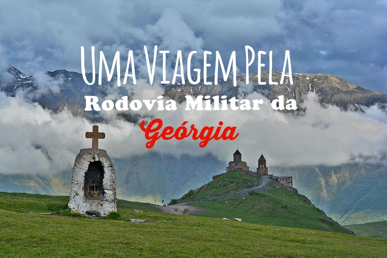 Uma Viagem Pela Rodovia Militar da Geórgia