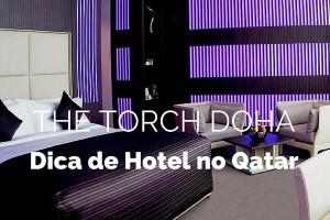 The Torch Doha: Onde Dormir no Catar