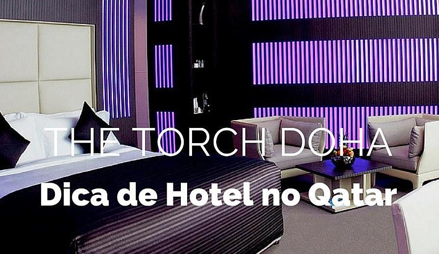The Torch Doha: Onde Dormir no Catar