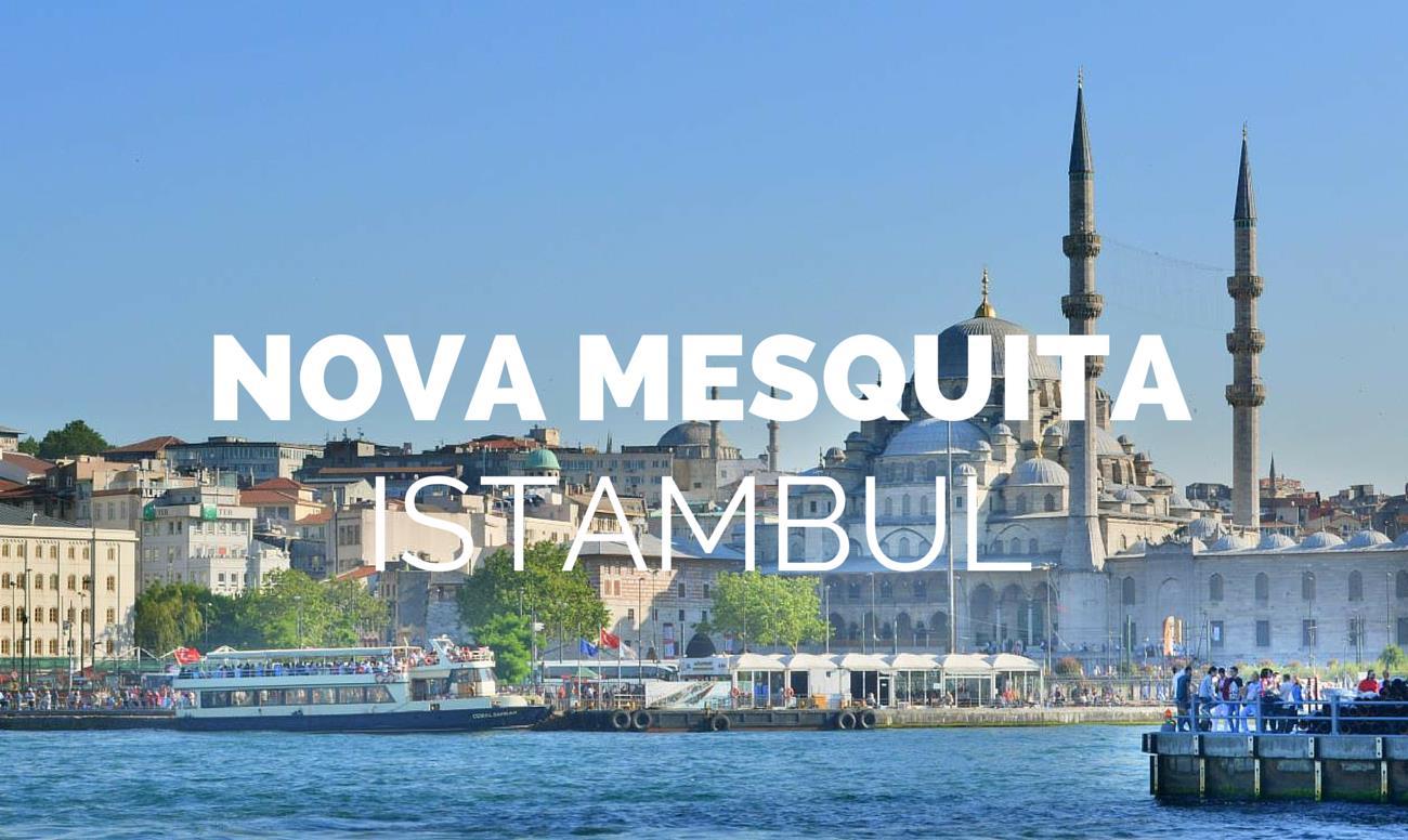 Yeni Cami Nova Mesquita de Istambul