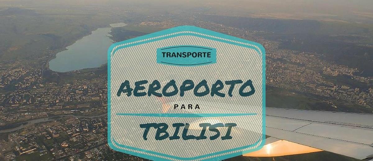 Como Ir do Aeroporto de Tbilisi Para o Centro