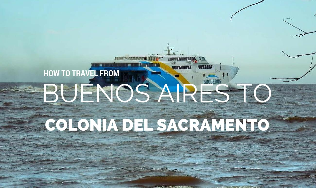 How To Travel From Buenos Aires To Colonia Del Sacramento Uruguay